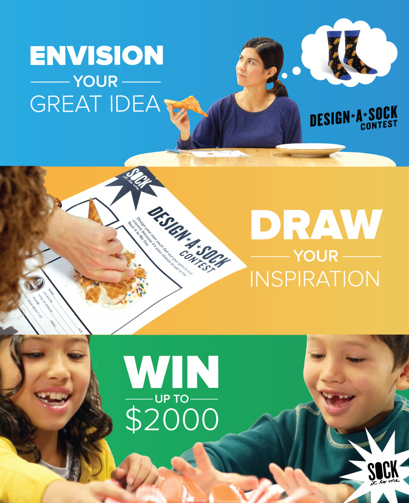 Design-a-Sock 2017. Envision your great idea. Draw your inspiration. Win $2,000.