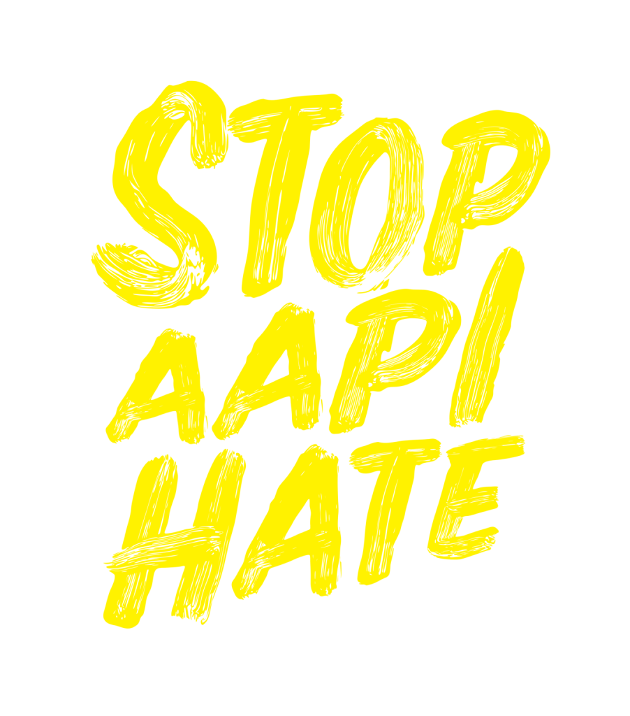 yellow text that says STOP AAPI HATE